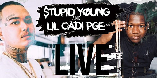Stupid Young & Lil Cadi PGE