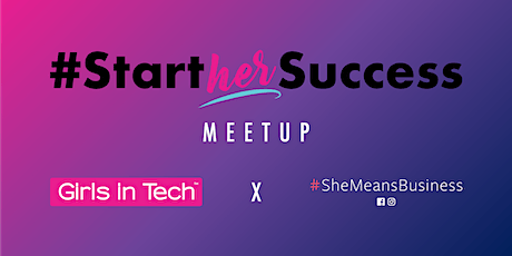 Girls in Tech Presents #StartHerSuccess - Level up to Scale Up tickets