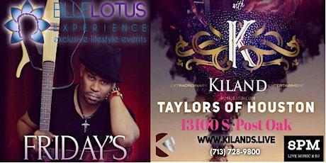 Friday's at Taylors of Houston, Blue Lotus Experience presents KILAND! tickets