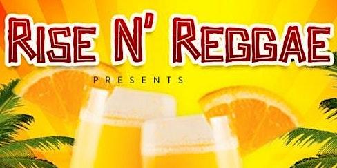 Rise N Reggae Presents Reggae Brunch