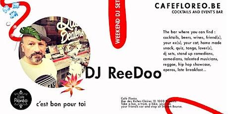 Floréo Dj Set w/ DJ ReeDoo tickets