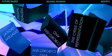 Reading session #4: Digital dualism, cyborg-ism and representation tickets