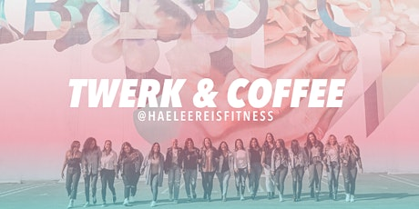 Twerk & Coffee Dublin tickets
