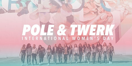Pole and Twerk International Women's Day tickets