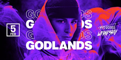 Woodies Wednesday ft GODLANDS tickets
