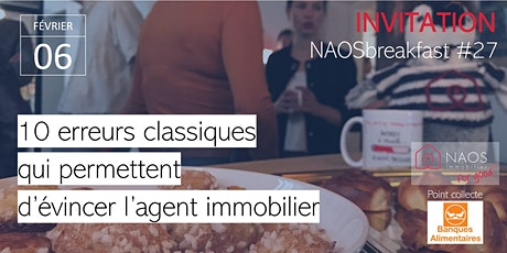 NAOSbreakfast#27 : 10 erreurs classiques qui permettent d'évincer l'agent immobilier billets
