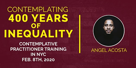 Contemplating 400 Years of Inequality Facilitator Training: Contemplative Practitioner Education tickets