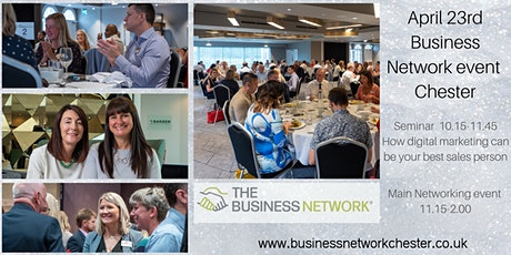 The Business Network Chester- April 23rd  Business Networking Event tickets