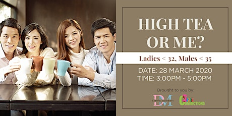 LAST 2 SLOTS FOR LADIES! High Tea or Me? For ladies <32, Males < 35 (50% OFF) tickets