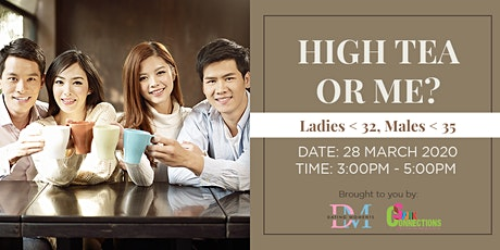 High Tea or Me?  ( For ladies <32, Males < 35 ) (50% OFF) tickets