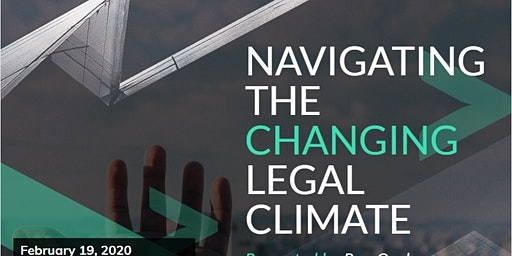Navigating the Changing Legal Climate
