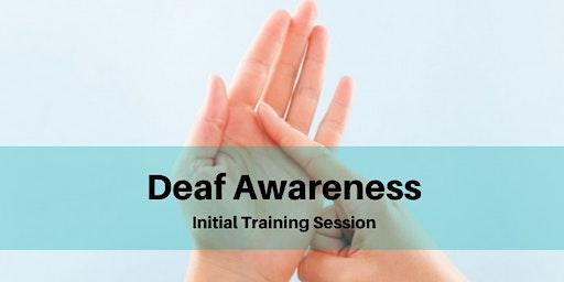 Deaf Awareness Initial Training Session (award hours)