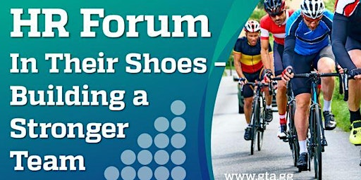 HR Forum - In Their Shoes – Building a Stronger Team