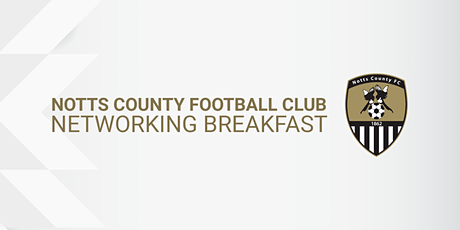 Notts County Football Club Networking Breakfast tickets