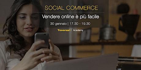 Social Commerce. Vendere online è più facile biglietti