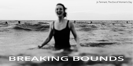 BREAKING BOUNDS - FOUR WOMEN, FOUR PHOTOGRAPHIC JOURNEYS tickets