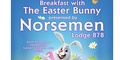 Breakfast with the Easter Bunny - Norsemen Lodge 878  3rd Annual