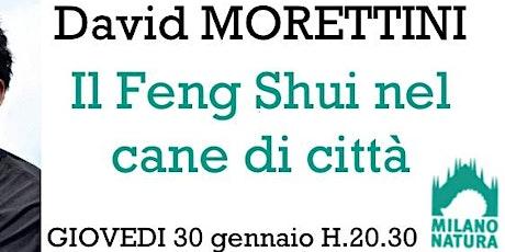Feng Shui nel cane di città - David MORETTINI biglietti