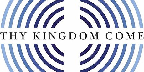 Thy Kingdom Come: Praying for Mission. National 'Inspire and Equip' Event tickets