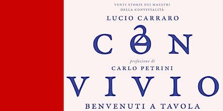 """Presentazione del nuovo libro di Lucio Carraro """"CONVIVIO"""" biglietti"""