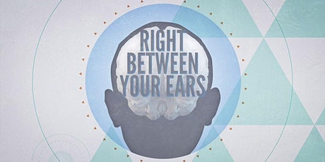 Right Between Your Ears: Film Screening and Q&A tickets