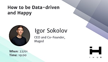 How to be Data-Driven and Happy by CEO of Maged