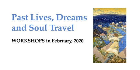 Past Lives, Dreams and Soul Travel tickets