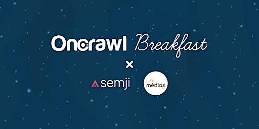 OnCrawl Breakfast x Uni Medias et Semji
