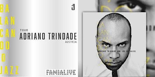 ADRIANO TRINDADE (BR) TOUR BALANCANDO O JAZZ