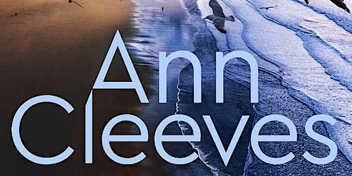 Best-Selling Crime Author Ann Cleeves in Conversation with Ashley Dyer
