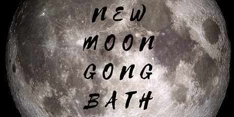 New Moon Gong Bath Meditation tickets