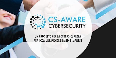 CS-AWARE - UN PROGETTO PER LA CYBERSICUREZZA PER I COMUNI, PICCOLE E MEDIE IMPRESE biglietti