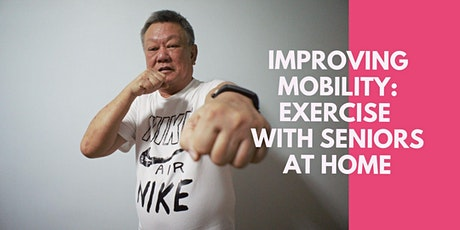 Improving Mobility: exercise with seniors at home tickets