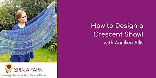 How to Design a Crescent Shawl with Anniken Allis
