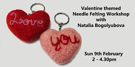 Valentine Needle Felting Workshop