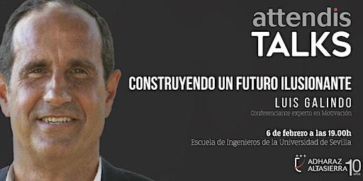 Conferencia Attendis Talks Sevilla con Luis Galindo
