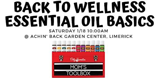 Back to Wellness-Essential Oils Basics