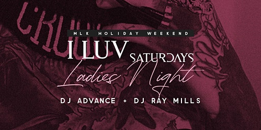 ILuv Saturdays + Dj Advance & Friends + Monarch Nightclub {Jan - Feb}