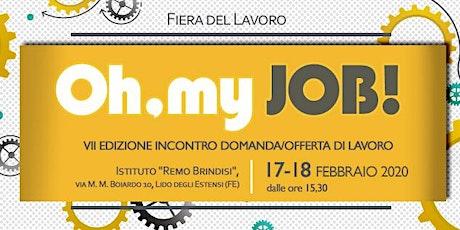 """""""Oh, my job!"""" Comacchio -  2020 biglietti"""