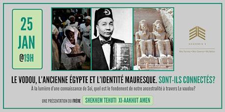 Le vodou, l'ancienne Égypte, l'Islam et l'identité mauresque billets