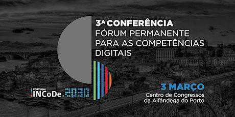 3.ª Conferência do Fórum Permanente para as Competências Digitais bilhetes