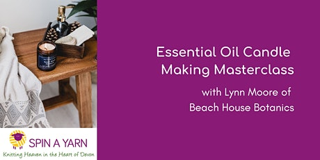 Essential Oil Candle Making Masterclass with Lynn Moore of Beach House Botanics tickets