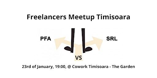Freelancers Meetup Timisoara - PFA vs. SRL
