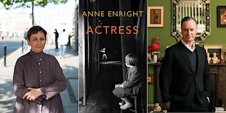 Actress: Anne Enright & Andrew O'Hagan tickets