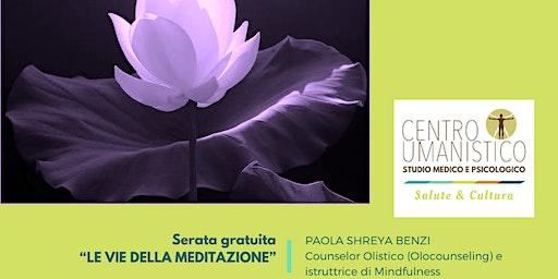 LE VIE DELLA MEDITAZIONE: Serata gratuita - Shreya Paola Benzi
