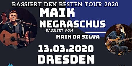 """Maik Negraschus - """"Bassiert den Besten Tour"""" - Dresden Tickets"""