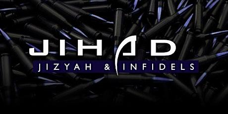 Jihad, Jizyah & Infidels tickets
