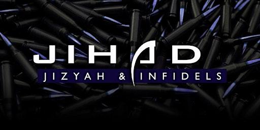 Jihad, Jizyah & Infidels