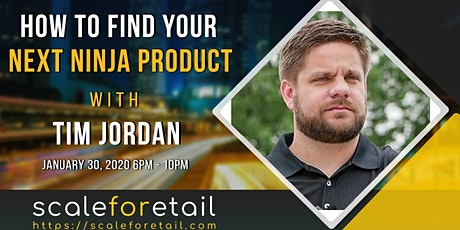 Tim Jordan - How To Find Your Next Ninja Product tickets