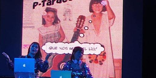 DJ + P-tardeo Sisters (Entrada libre)